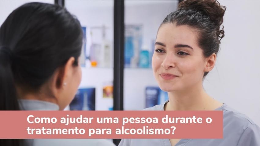 Como ajudar uma pessoa durante o tratamento contra o alcoolismo?